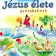 Jézus élete gyerekeknek-0