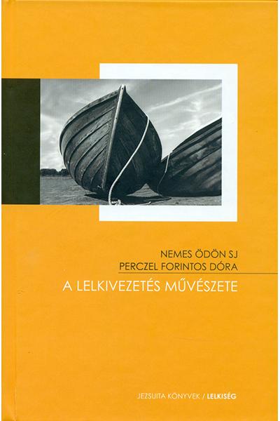 A lelkivezetés művészete - Nemes Ödön SJ, Perczel Forintos Dóra