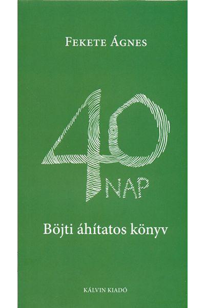 40 nap - Böjti áhítatos könyv