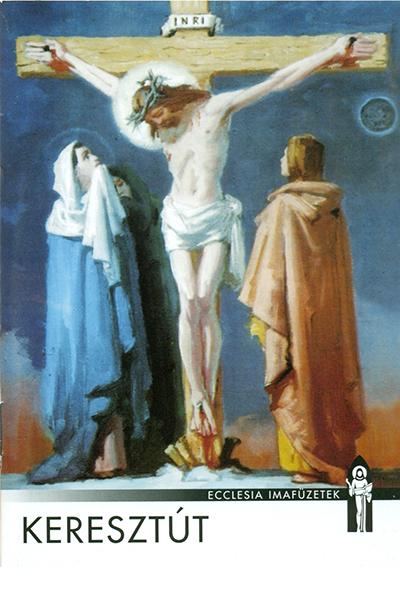 Keresztút - Ecclesia imafüzet