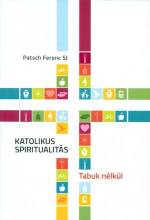 Katolikus spiritualitás-Tabuk nélkül-0