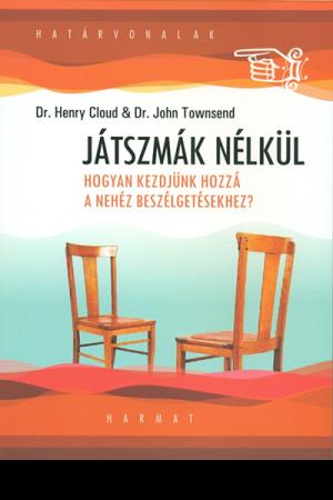 Játszmák nélkül - Dr. Henry Cloud, Dr. John Townsend