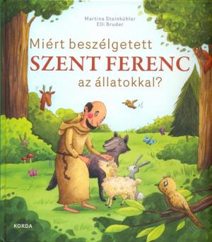 Miért beszélgetett Szent Ferenc az állatokkal? -0