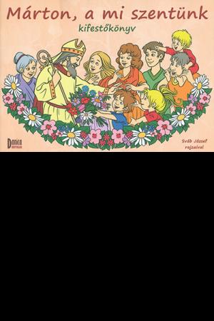 Márton, a mi szentünk (kifestőkönyv)