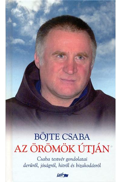Az örömök útján - Böjte Csaba