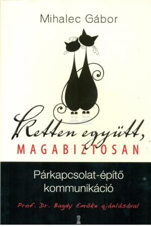Ketten együtt, magabiztosan - Mihalec Gábor