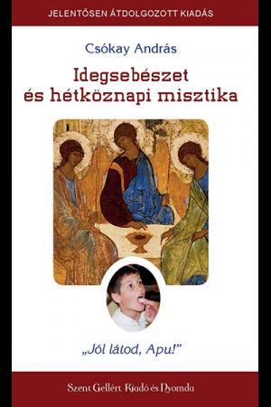 Idegsebészet és hétköznapi misztika - Dr. Csókay András