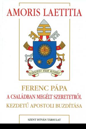 Amoris Laetitia - Ferenc pápa
