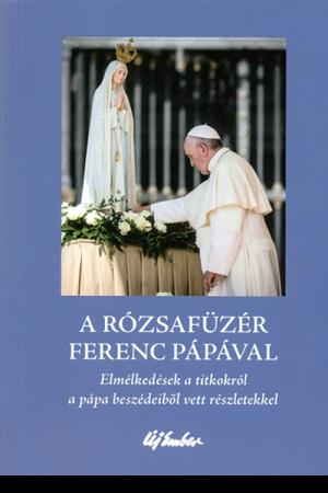 A rózsafüzér Ferenc pápával - Alessandro Saraco
