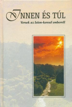Innen és túl-Versek az Isten-kereső emberről-0