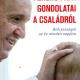 Ferenc pápa gondolatai a családról-0