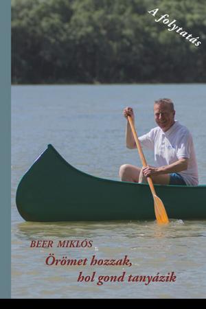 Örömet hozzak, hol gond tanyázik - Beer Miklós