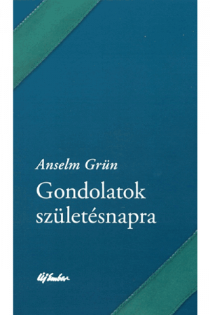 Gondolatok születésnapra - Anselm Grün