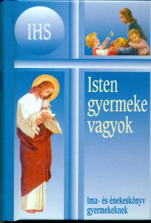 Isten gyermeke vagyok (Ima-és énekeskönyv gyermekeknek)-0