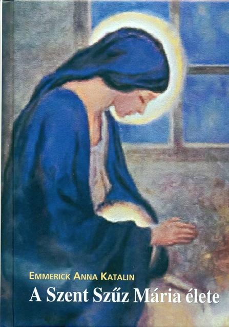 A Szent Szűz Mária élete-0