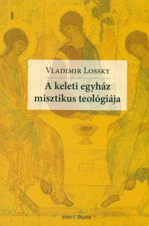 A keleti egyház misztikus teológiája-0