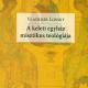 A keleti egyház misztikus teológiája - Vladimir Lossky