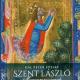 Szent László - Magyarországnak édes oltalma -0