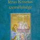 Jézus Krisztus személyisége - Henri Morice