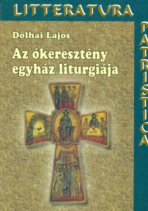 Az ókeresztény egyház liturgiája-0