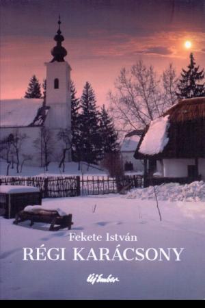Régi karácsony - Fekete István