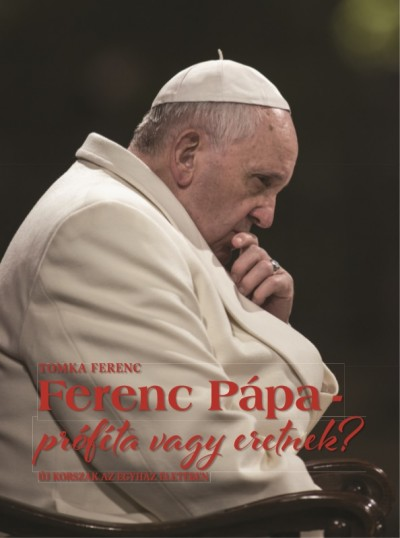 Ferenc pápa - próféta vagy eretnek?-0