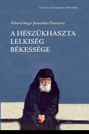A hészükhaszta lelkiség békessége - Áthosz-hegyi Jerondasz Paisziosz