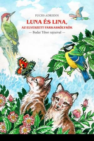 Luna és Lina, az elveszett farkaskölykök - Fuchs Adrienn