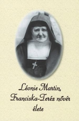 Léonie Martin, Franciska-Teréz nővér élete-0