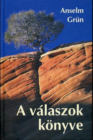 A válaszok könyve - Anselm Grün
