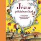 Jézus példabeszédei - Az Evangélium legszebb történetei gyereknyelven