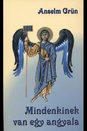 Mindenkinek van egy angyala - Anselm Grün