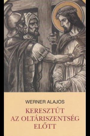 Keresztút az Oltáriszentség előtt - Werner Alajos