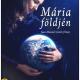 Mária földjén - Juan Manuel Cotelo