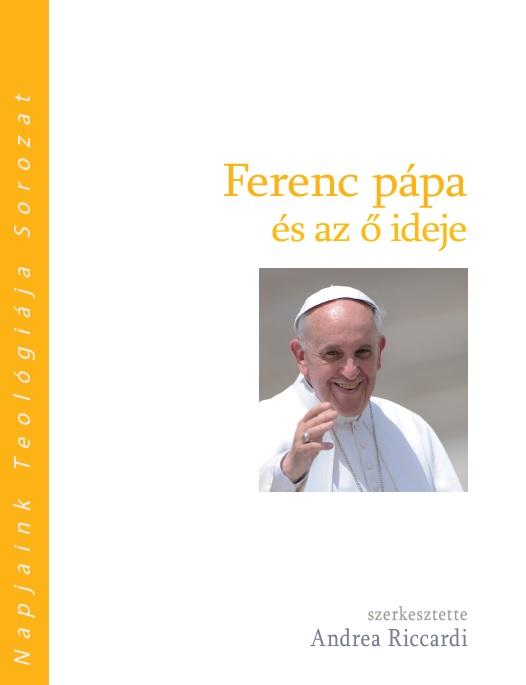 Ferenc pápa és az ő ideje-0