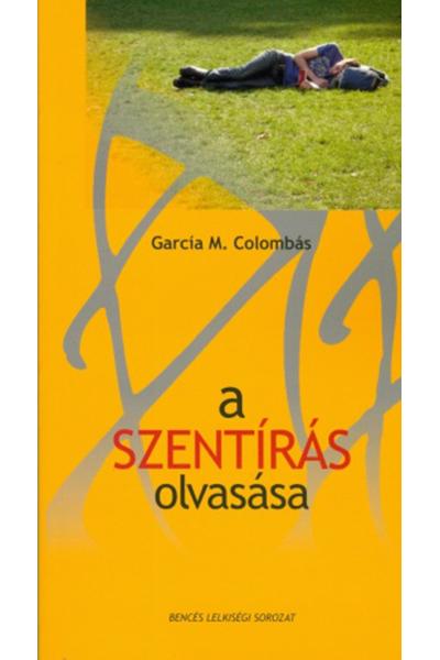 A Szentírás olvasása - Garcia M. Columbás