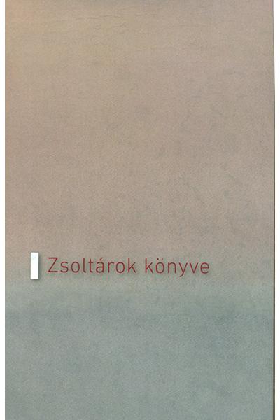 Zsoltárok könyve - Bencés Kiadó