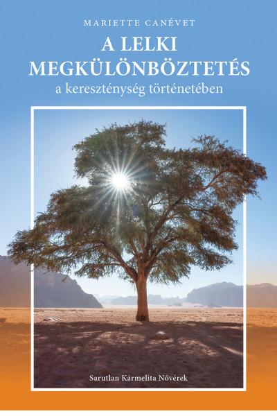 A lelki megkülönböztetés a kereszténység történetében - Mariette Canévet
