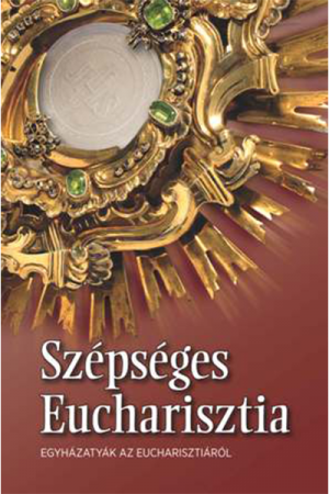 Szépséges Eucharisztia - Dennis Billy