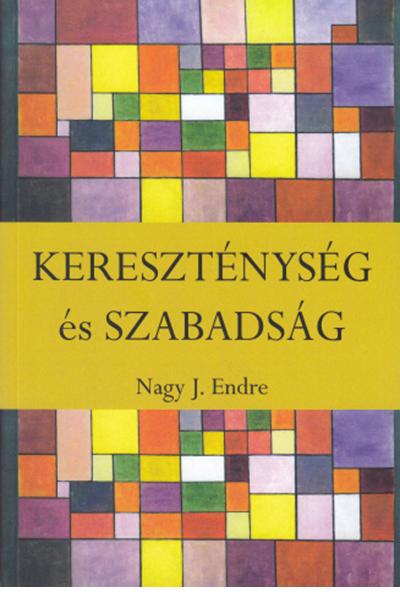 Kereszténység és szabadság - Nagy J. Endre