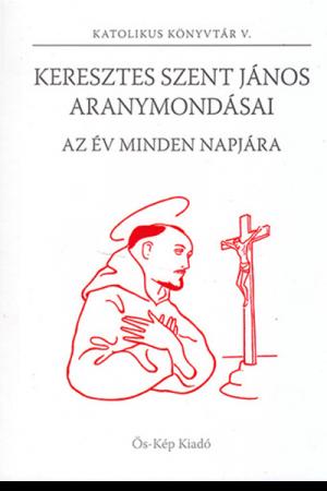 Keresztes Szent János aranymondásai - puhafedeles