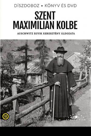 Szent Maximilian Kolbe - Auschwitz egyik keresztény áldozata
