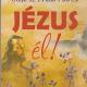 Jézus él - Emiliano Tardif, José H. Prado Flores