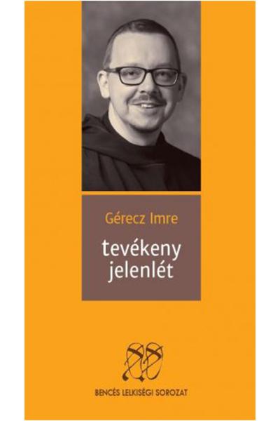 Tevékeny jelenlét - Gérecz Imre