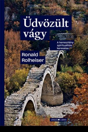 Üdvözült vágy - Ronald Rolheiser