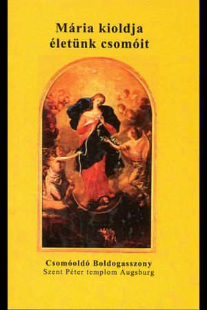 Mária kioldja életünk csomóit