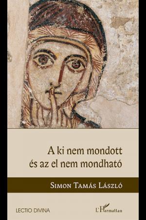 A ki nem mondott és az el nem mondható - Simon Tamás László