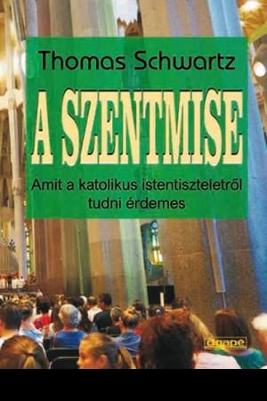 A szentmise - Thomas Schwartz