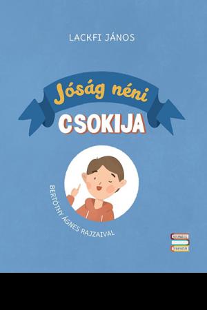 Jóság néni csokija - Lackfi János, Bertóthy Ágnes