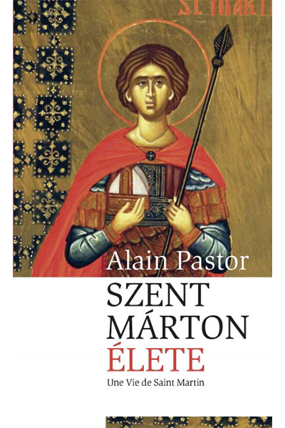 Szent Márton élete - Alain Pastor